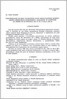 """Sprawozdanie ze sesji naukowych Rady Pedagogicznej Warmińskiego Seminarium Duchownego """"Hosianum"""" w Olsztynie za okres od 29 stycznia 1957 r. do 12 maja 1964 r."""