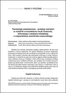 Transmisja pokoleniowa – przekaz wartości w rodzinie w kontekście nauki Kościoła, informacja z badania młodzieży z województwa warmińsko-mazurskiego
