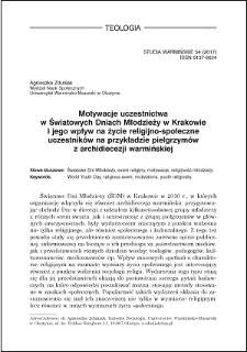 Motywacje uczestnictwa w Światowych Dniach Młodzieży w Krakowie i jego wpływ na życie religijno-społeczne uczestników na przykładzie pielgrzymów z archidiecezji warmińskiej