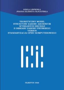 Teoretyczny model struktury zasobu archiwum wybranych diecezji z obszaru zaboru pruskiego versus standaryzacja opisu komputerowego