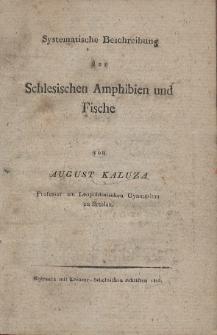 Systematische Beschreibung der Schlesischen Amphibien und Fische
