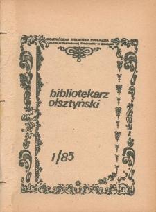 Bibliotekarz Olsztyński, 1985, nr 1