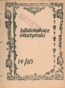Bibliotekarz Olsztyński, 1985, nr 4