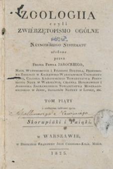 Zoologiia czyli Zwiérzętopismo ogólne podług náynowszego systematu. T. 5, Skorupiáki i Paiąki