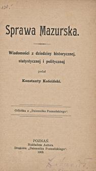 Sprawa mazurska : wiadomości z dziedziny historycznej, statystycznej i politycznej