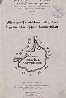 Bilder zur Entwickelung und zeitigen Lage der ostpreußischen Landwirtschaft