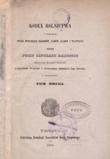 Kodex rolnictwa i zarazem uwagi dotyczące ogrodów, sadów, lasów i plantacyj z dodatkami wyjętemi z tłumaczenia Dombasl'a. T.2