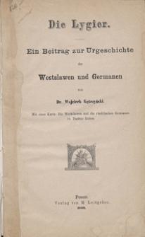 Die Lygier : ein Beitrag zur Urgeschichte der Westslawen und Germanen