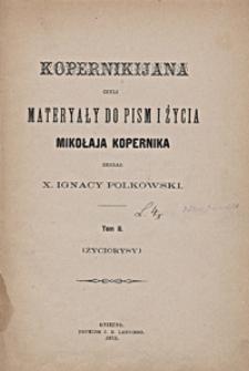 Kopernikijana, czyli Materyały do pism i życia Mikołaja Kopernika. T. 2 (Życiorysy)