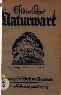 Ostdeutscher Naturwart : Illustrierte Heimat-Zeitschrift für Naturwissenschaften, Naturschutz, Heimatforschung und Unterricht in Ost-, Nord- und Mitteldeutschland und den Grenzlanden, 1931/32 Jg. 4, Heft 1