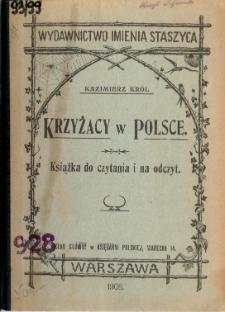 Krzyżacy w Polsce : książka do czytania i na odczyt