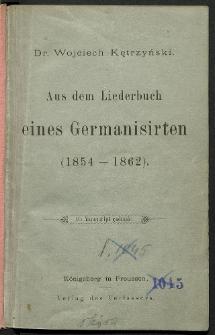 Aus dem Liederbuch eines Germanisierten (1854-1862). Als Manuskript gedruckt.