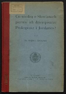 Co wiedzą o Słowianach pierwsi ich dziejopisarze Prokopiusz i Jordanes ?