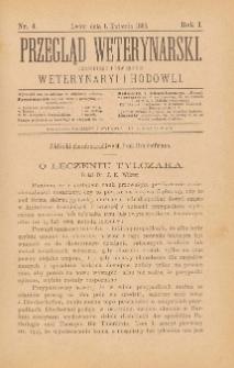 Przegląd Weterynarski : czasopismo poświęcone weterynaryi i hodowli, 1886 R. 1, nr 4