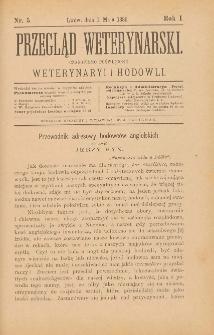 Przegląd Weterynarski : czasopismo poświęcone weterynaryi i hodowli, 1886 R. 1, nr 5