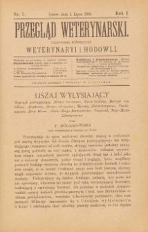 Przegląd Weterynarski : czasopismo poświęcone weterynaryi i hodowli, 1886 R. 1, nr 7