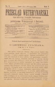 Przegląd Weterynarski : organ Galicyjskiego Towarzystwa Weterynarskiego : czasopismo poświęcone weterynaryi i hodowli, 1886 R. 1, nr 9