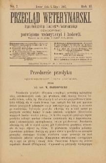 Przegląd Weterynarski : organ Galicyjskiego Towarzystwa Weterynarskiego : czasopismo poświęcone weterynaryi i hodowli, 1887 R. 2, nr 7