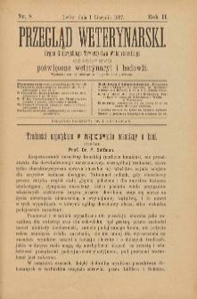 Przegląd Weterynarski : organ Galicyjskiego Towarzystwa Weterynarskiego : czasopismo poświęcone weterynaryi i hodowli, 1887 R. 2, nr 8