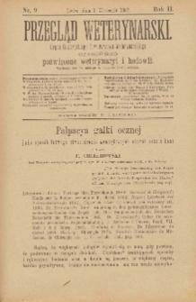 Przegląd Weterynarski : organ Galicyjskiego Towarzystwa Weterynarskiego : czasopismo poświęcone weterynaryi i hodowli, 1887 R. 2, nr 9