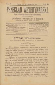 Przegląd Weterynarski : organ Galicyjskiego Towarzystwa Weterynarskiego : czasopismo poświęcone weterynaryi i hodowli, 1887 R. 2, nr 10