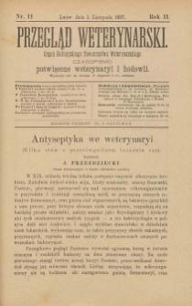 Przegląd Weterynarski : organ Galicyjskiego Towarzystwa Weterynarskiego : czasopismo poświęcone weterynaryi i hodowli, 1887 R. 2, nr 11