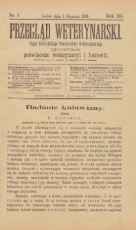 Przegląd Weterynarski : organ Galicyjskiego Towarzystwa Weterynarskiego : czasopismo poświęcone weterynaryi i hodowli, 1888 R. 3, nr 1