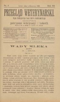 Przegląd Weterynarski : organ Galicyjskiego Towarzystwa Weterynarskiego : czasopismo poświęcone weterynaryi i hodowli, 1888 R. 3, nr 4
