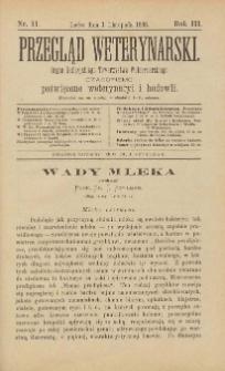 Przegląd Weterynarski : organ Galicyjskiego Towarzystwa Weterynarskiego : czasopismo poświęcone weterynaryi i hodowli, 1888 R. 3, nr 11
