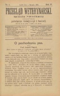 Przegląd Weterynarski : organ Galicyjskiego Towarzystwa Weterynarskiego : czasopismo poświęcone weterynaryi i hodowli, 1889 R. 4, nr 1