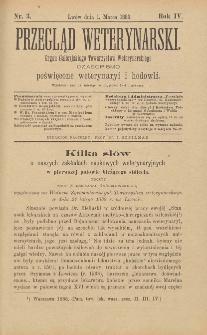 Przegląd Weterynarski : organ Galicyjskiego Towarzystwa Weterynarskiego : czasopismo poświęcone weterynaryi i hodowli, 1889 R. 4, nr 3