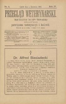 Przegląd Weterynarski : organ Galicyjskiego Towarzystwa Weterynarskiego : czasopismo poświęcone weterynaryi i hodowli, 1889 R. 4, nr 4