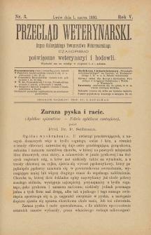 Przegląd Weterynarski : organ Galicyjskiego Towarzystwa Weterynarskiego : czasopismo poświęcone weterynaryi i hodowli, 1890 R. 5, nr 3