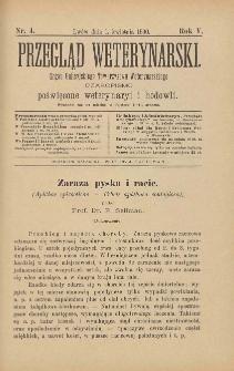 Przegląd Weterynarski : organ Galicyjskiego Towarzystwa Weterynarskiego : czasopismo poświęcone weterynaryi i hodowli, 1890 R. 5, nr 4