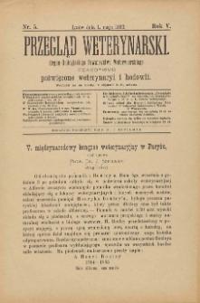 Przegląd Weterynarski : organ Galicyjskiego Towarzystwa Weterynarskiego : czasopismo poświęcone weterynaryi i hodowli, 1890 R. 5, nr 5