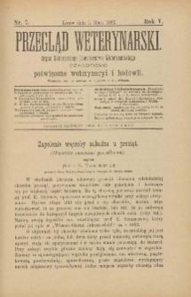 Przegląd Weterynarski : organ Galicyjskiego Towarzystwa Weterynarskiego : czasopismo poświęcone weterynaryi i hodowli, 1890 R. 5, nr 7