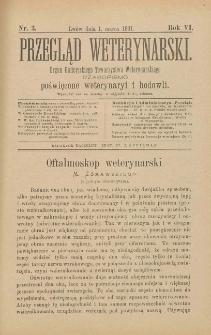 Przegląd Weterynarski : organ Galicyjskiego Towarzystwa Weterynarskiego : czasopismo poświęcone weterynaryi i hodowli, 1891 R. 6, nr 3