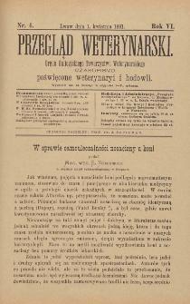 Przegląd Weterynarski : organ Galicyjskiego Towarzystwa Weterynarskiego : czasopismo poświęcone weterynaryi i hodowli, 1891 R. 6, nr 4