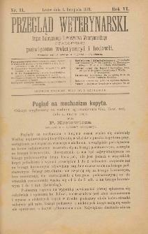 Przegląd Weterynarski : organ Galicyjskiego Towarzystwa Weterynarskiego : czasopismo poświęcone weterynaryi i hodowli, 1891 R. 6, nr 11