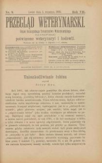 Przegląd Weterynarski : organ Galicyjskiego Towarzystwa Weterynarskiego : czasopismo poświęcone weterynaryi i hodowli, 1892 R. 7, nr 9