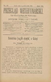 Przegląd Weterynarski : organ Galicyjskiego Towarzystwa Weterynarskiego : czasopismo poświęcone weterynaryi i hodowli, 1892 R. 7, nr 10