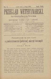 Przegląd Weterynarski : organ Galicyjskiego Towarzystwa Weterynarskiego : czasopismo poświęcone weterynaryi i hodowli, 1893 R. 8, nr 2