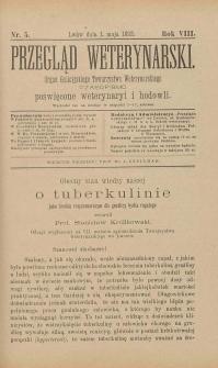 Przegląd Weterynarski : organ Galicyjskiego Towarzystwa Weterynarskiego : czasopismo poświęcone weterynaryi i hodowli, 1893 R. 8, nr 5
