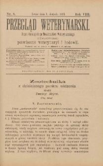 Przegląd Weterynarski : organ Galicyjskiego Towarzystwa Weterynarskiego : czasopismo poświęcone weterynaryi i hodowli, 1893 R. 8, nr 8