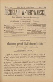 Przegląd Weterynarski : organ Galicyjskiego Towarzystwa Weterynarskiego : czasopismo poświęcone weterynaryi i hodowli, 1893 R. 8, nr 9 i 10