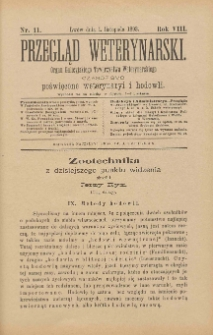 Przegląd Weterynarski : organ Galicyjskiego Towarzystwa Weterynarskiego : czasopismo poświęcone weterynaryi i hodowli, 1893 R. 8, nr 11