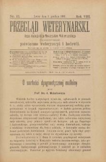 Przegląd Weterynarski : organ Galicyjskiego Towarzystwa Weterynarskiego : czasopismo poświęcone weterynaryi i hodowli, 1893 R. 8, nr 12