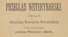 Przegląd Weterynarski : organ Galicyjskiego Towarzystwa Weterynarskiego : czasopismo poświęcone weterynaryi i hodowli, 1894 R. 9, Spis treści i indeksy
