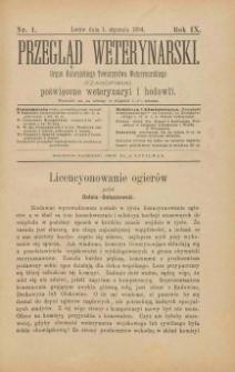 Przegląd Weterynarski : organ Galicyjskiego Towarzystwa Weterynarskiego : czasopismo poświęcone weterynaryi i hodowli, 1894 R. 9, nr 1