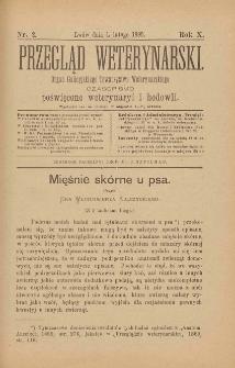 Przegląd Weterynarski : organ Galicyjskiego Towarzystwa Weterynarskiego : czasopismo poświęcone weterynaryi i hodowli, 1895 R. 10, nr 2